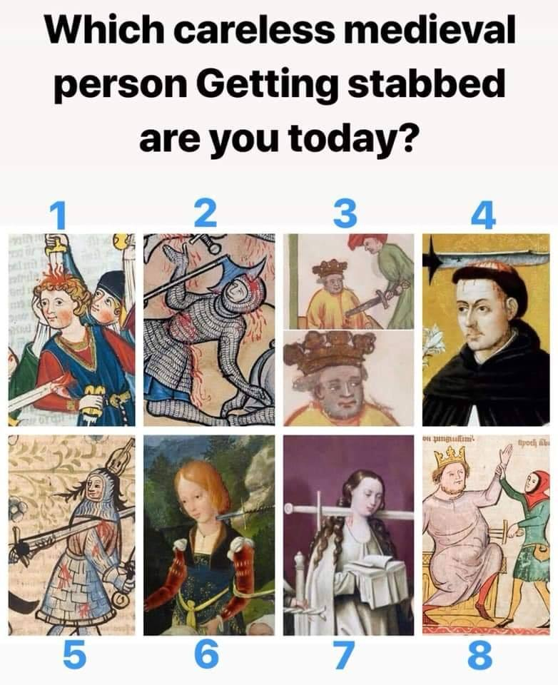 which_stabbed_medieval_person_are_you_today.jpg