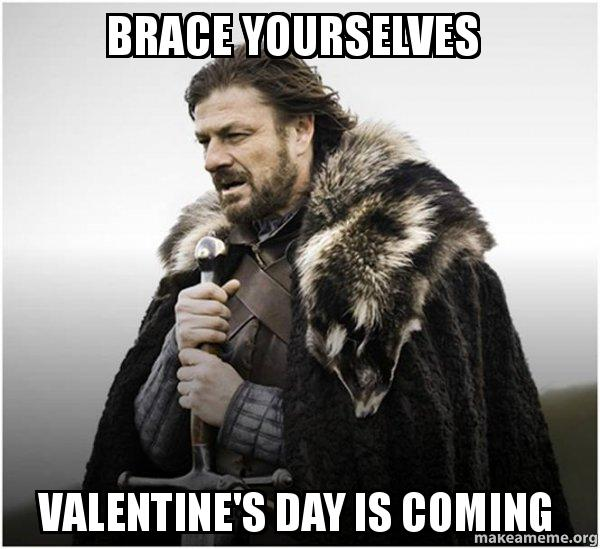 brace-yourselves-valentines_day_is_comming.jpg