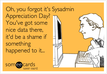sysadmin_day_meme.png