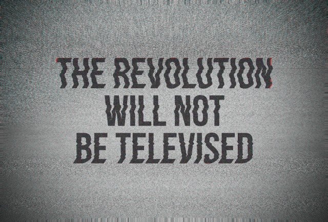 the_revolution_will_not_be_televised.jpg