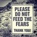 do-not-feed-the-fears