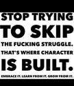 stop-trying-to-skip-the-fucking-struggle