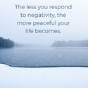the-less-you-respond-to-negativity