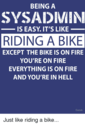 being-a-sysadmin-is-easy-its-like-riding-a-bike