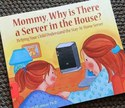 why there is a server in the house