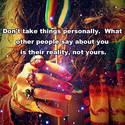 dont take things personaly
