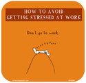 how to avoid getting stressed at work