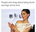 drunk and high all the time